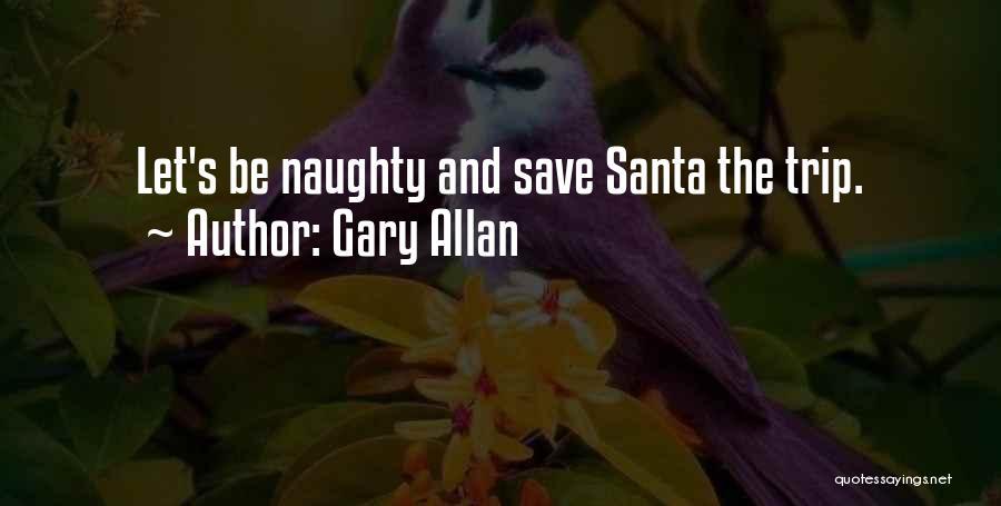 Gary Allan Quotes 1521492