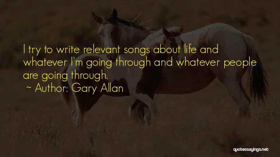 Gary Allan Quotes 1580881