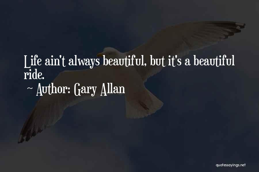 Gary Allan Quotes 1619214