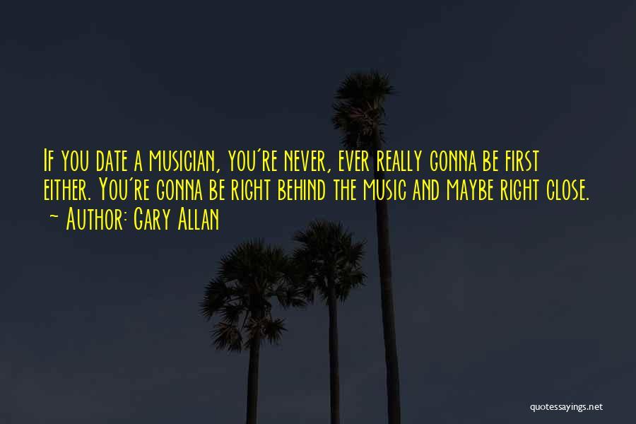 Gary Allan Quotes 1749827