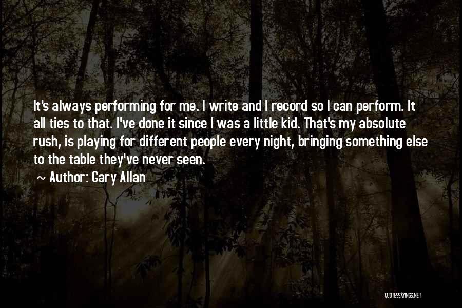 Gary Allan Quotes 1863498