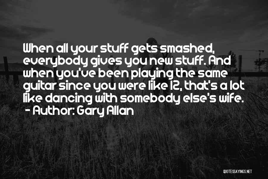 Gary Allan Quotes 2023334