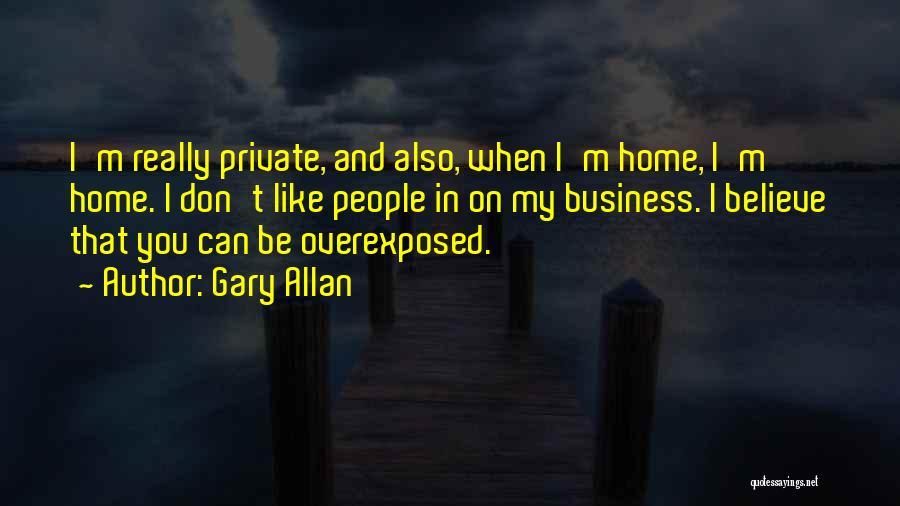 Gary Allan Quotes 2178611