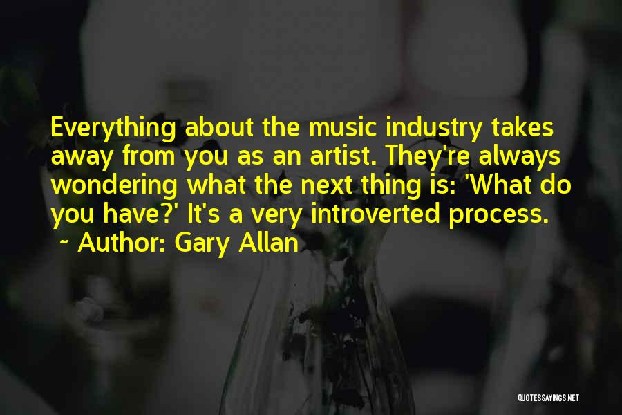 Gary Allan Quotes 380083