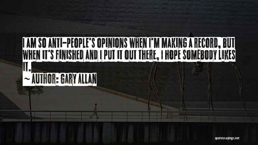 Gary Allan Quotes 428144