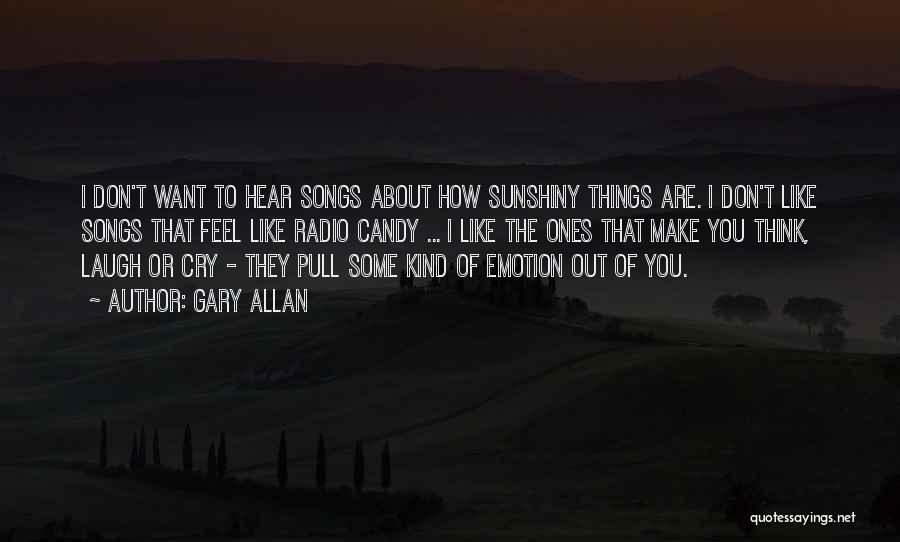Gary Allan Quotes 592124