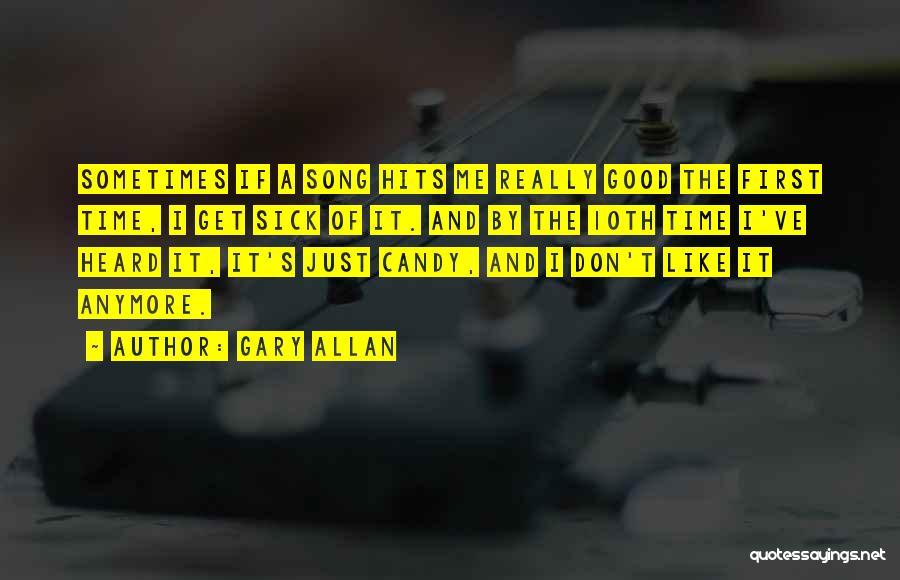 Gary Allan Quotes 649461