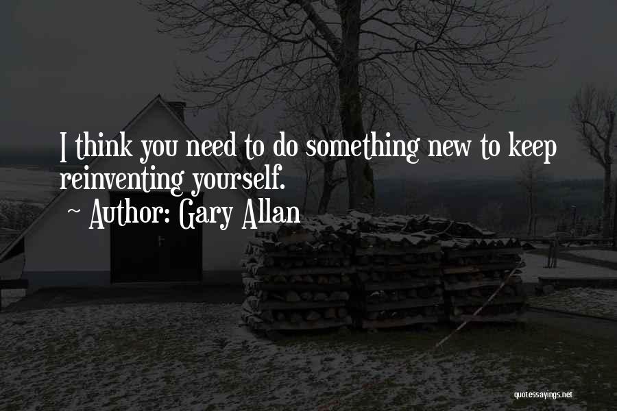 Gary Allan Quotes 86314