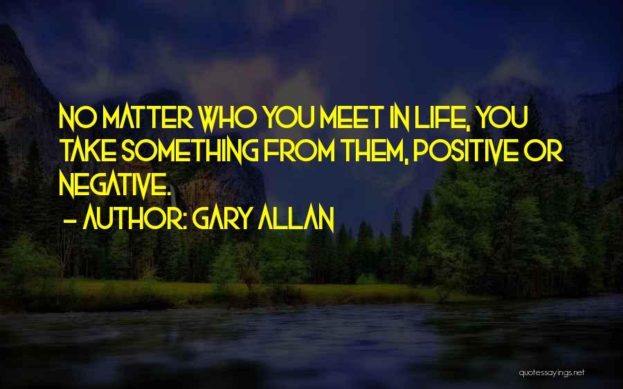 Gary Allan Quotes 99733