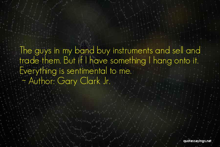 Gary Clark Jr. Quotes 1112334
