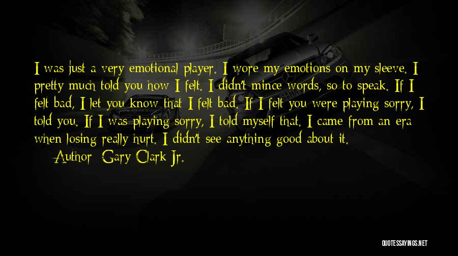 Gary Clark Jr. Quotes 118756
