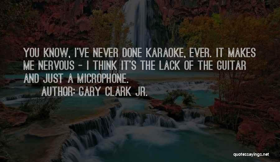 Gary Clark Jr. Quotes 1210951