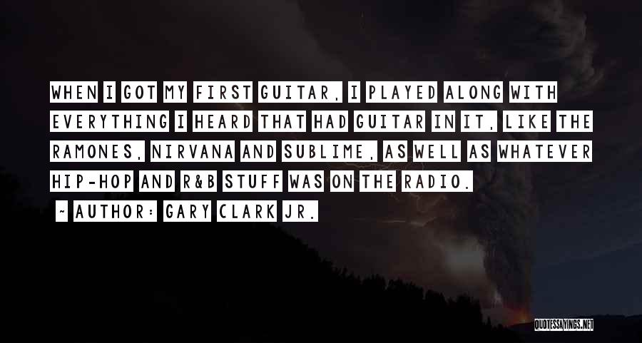 Gary Clark Jr. Quotes 1448453