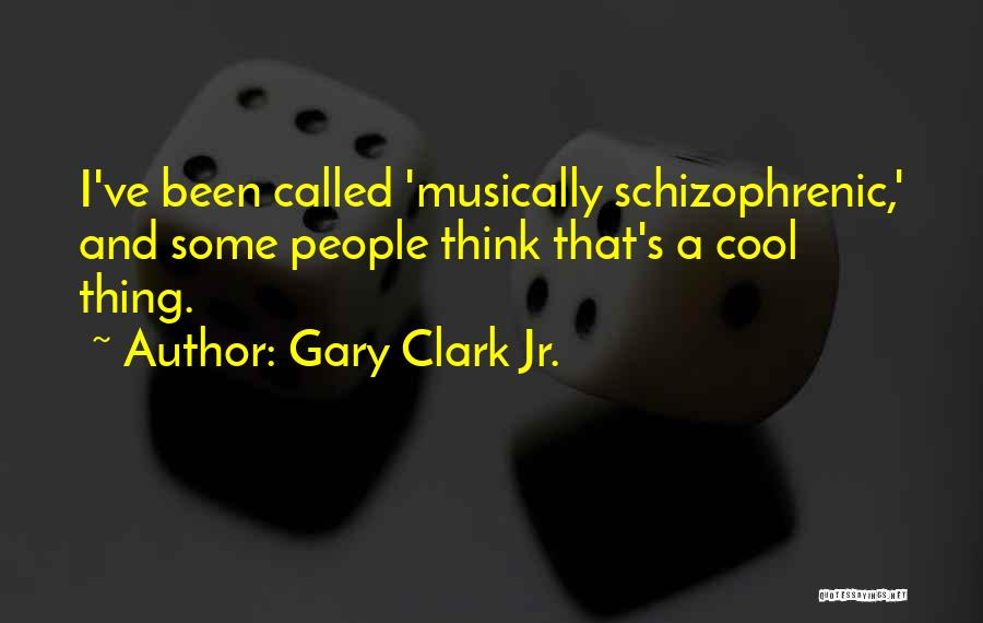 Gary Clark Jr. Quotes 1727724
