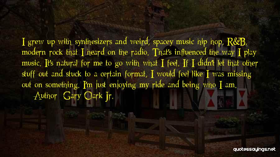 Gary Clark Jr. Quotes 2132672