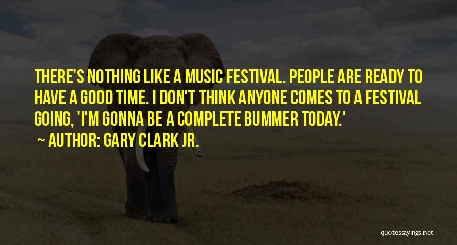 Gary Clark Jr. Quotes 371446