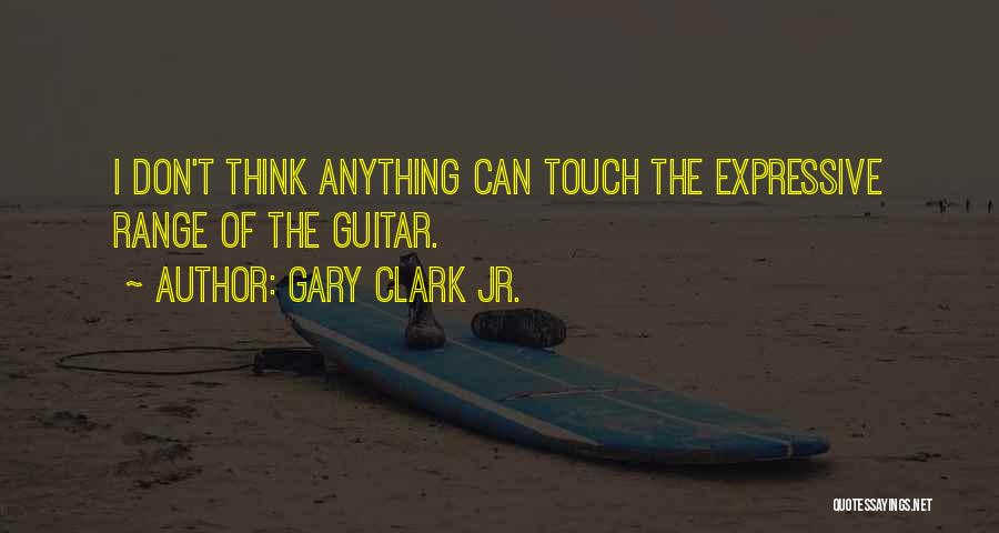 Gary Clark Jr. Quotes 657052