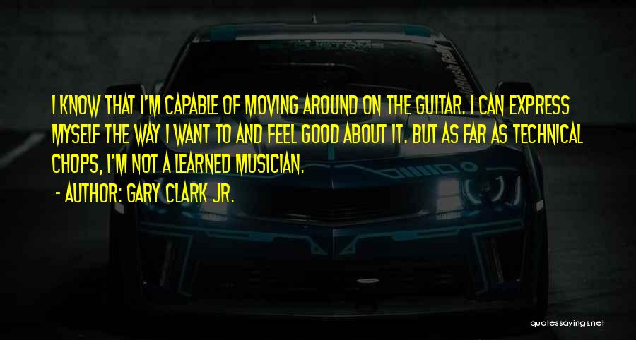 Gary Clark Jr. Quotes 670748