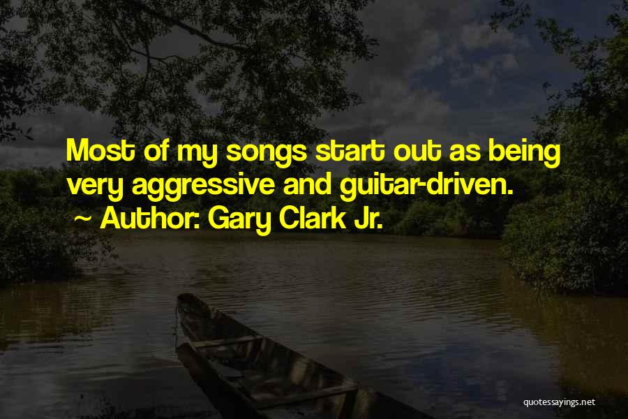 Gary Clark Jr. Quotes 825856