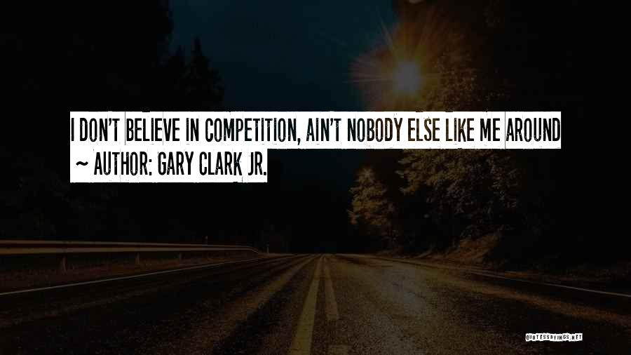 Gary Clark Jr. Quotes 833449