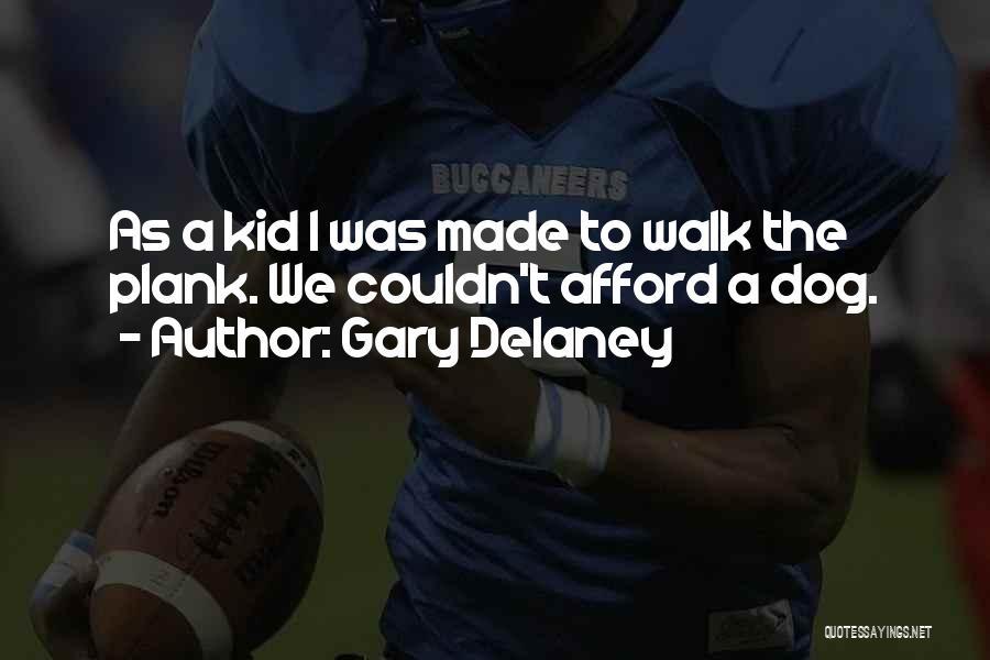 Gary Delaney Quotes 2270389