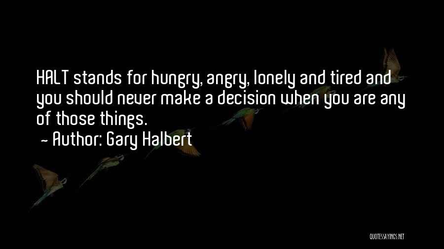 Gary Halbert Quotes 1137296