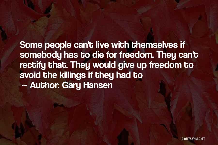 Gary Hansen Quotes 455960