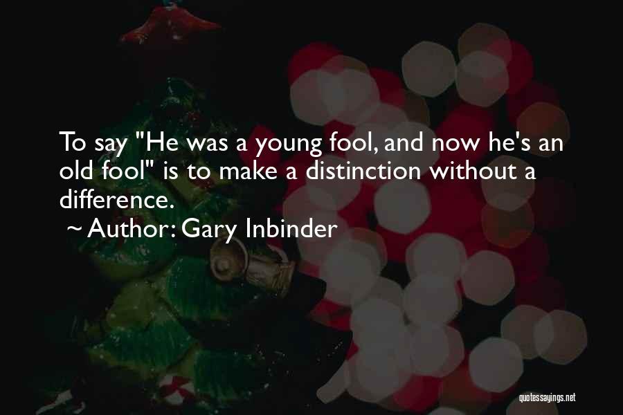 Gary Inbinder Quotes 1602700