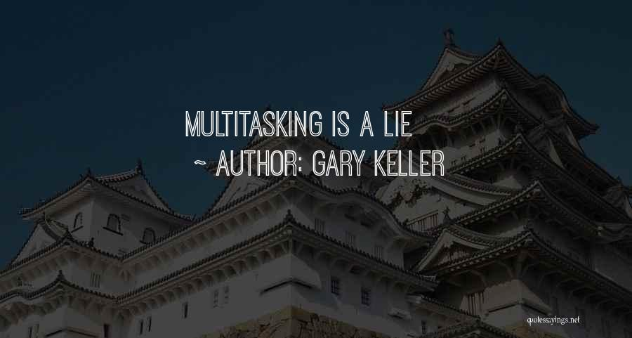 Gary Keller Quotes 1080184