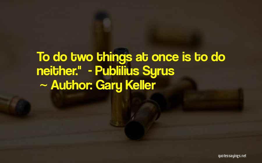 Gary Keller Quotes 1245805