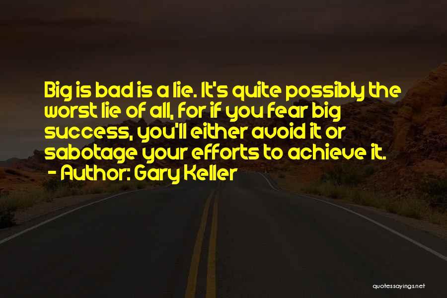 Gary Keller Quotes 1307561