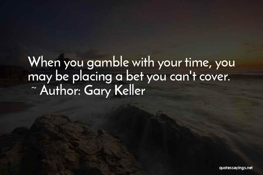 Gary Keller Quotes 1329876