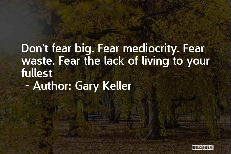 Gary Keller Quotes 1479928