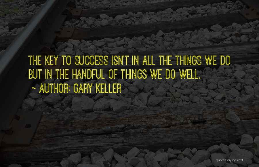Gary Keller Quotes 1545497