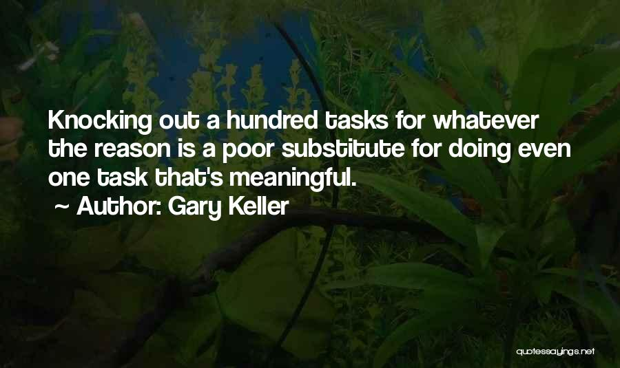 Gary Keller Quotes 1633418