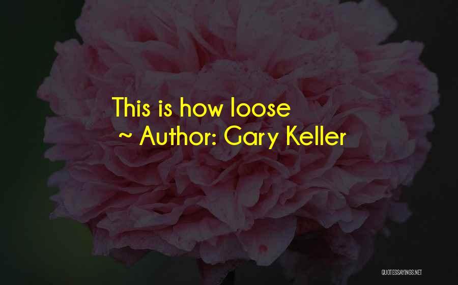 Gary Keller Quotes 1843675