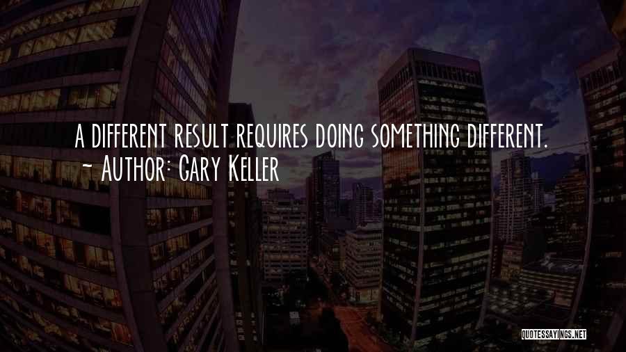 Gary Keller Quotes 1950632