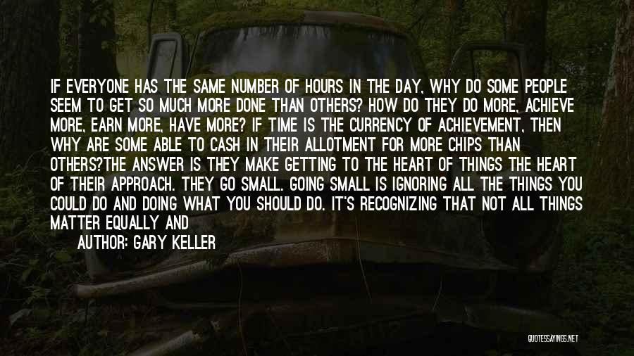 Gary Keller Quotes 2104596