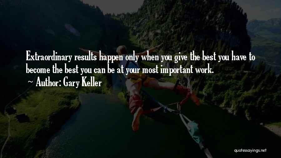 Gary Keller Quotes 2158824