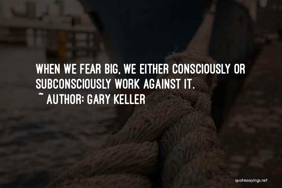 Gary Keller Quotes 259376