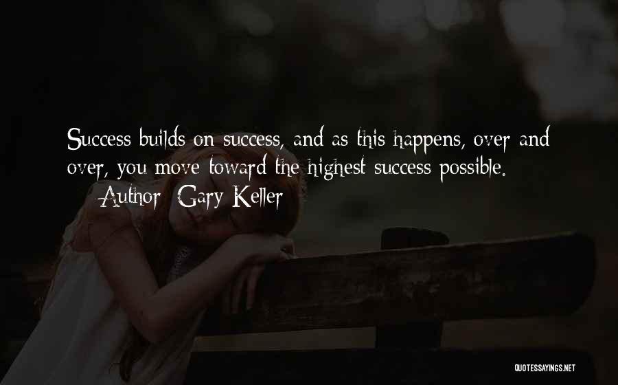 Gary Keller Quotes 281352