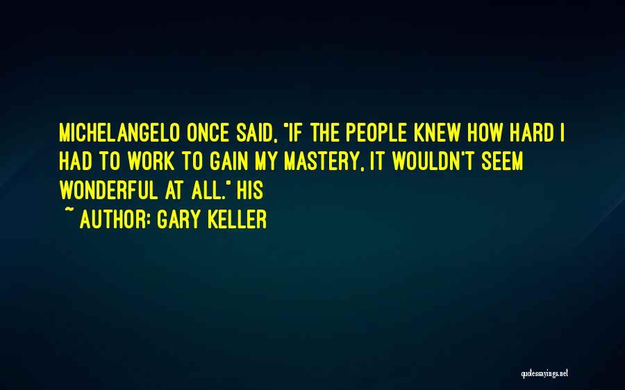 Gary Keller Quotes 370301
