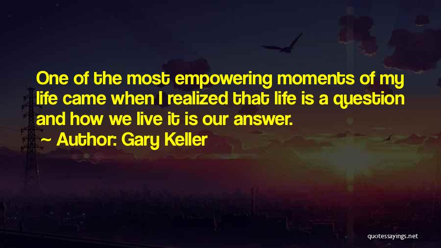 Gary Keller Quotes 457861