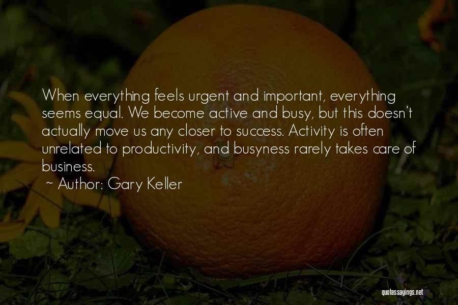 Gary Keller Quotes 862834