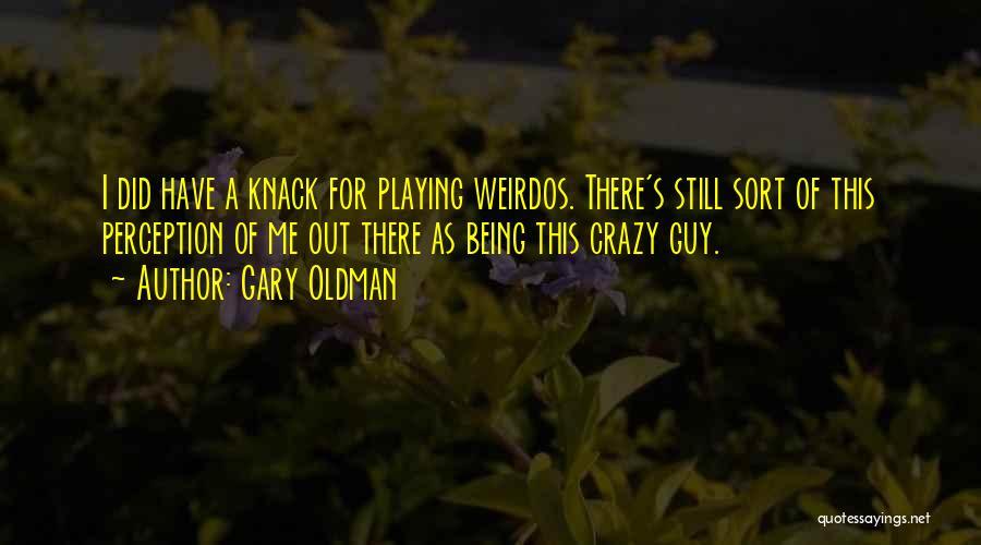 Gary Oldman Quotes 1151078