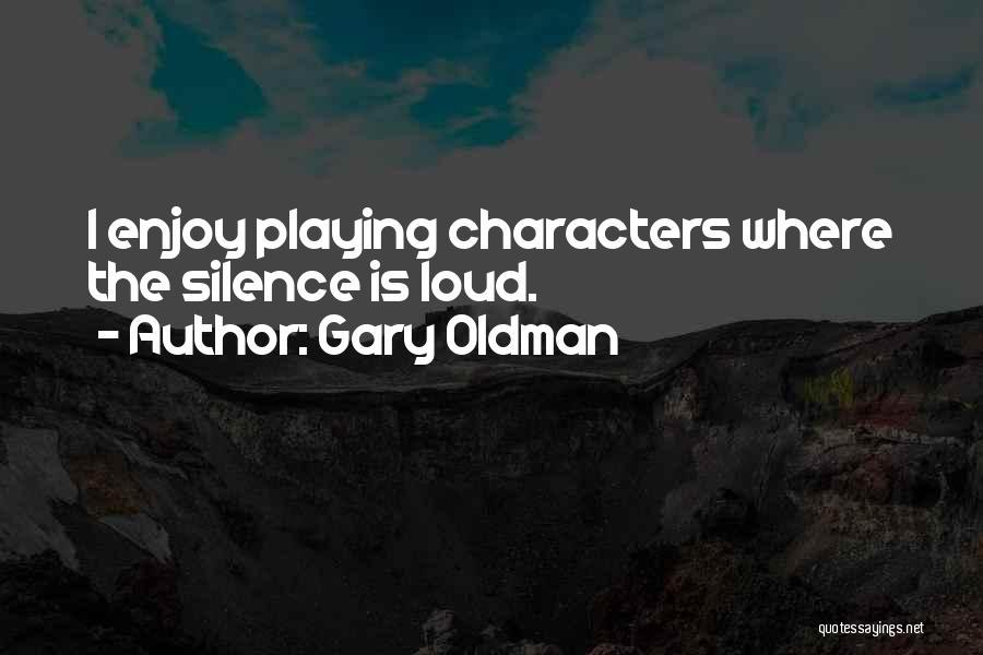 Gary Oldman Quotes 1262723