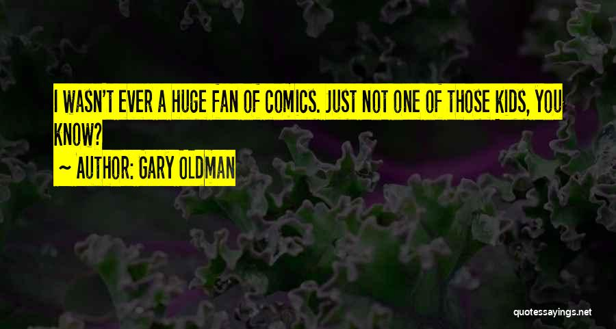 Gary Oldman Quotes 1279402