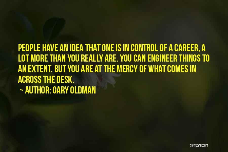 Gary Oldman Quotes 1329546