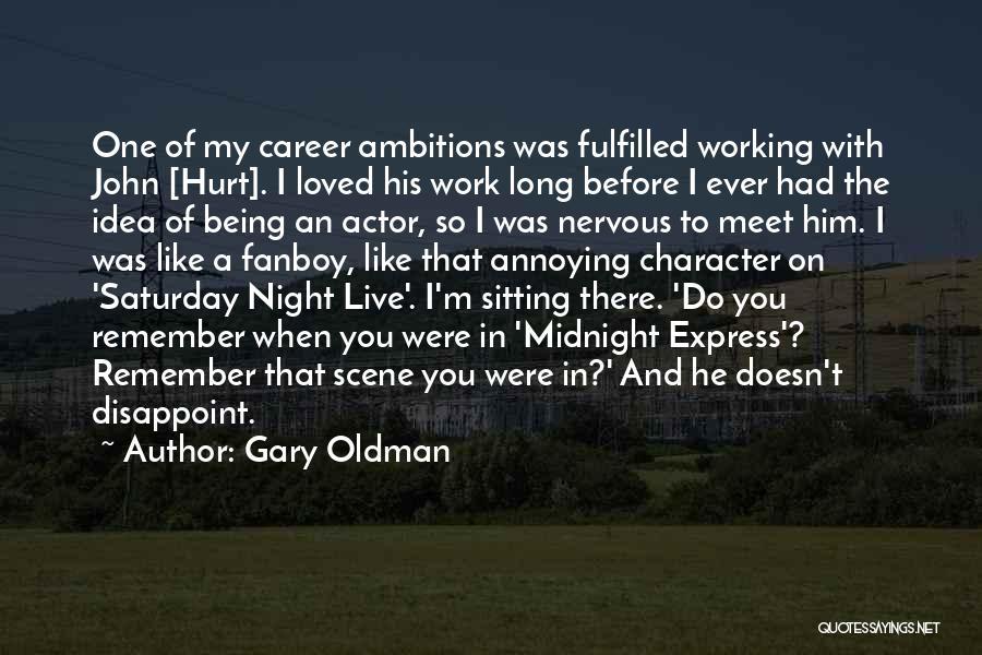 Gary Oldman Quotes 1408581