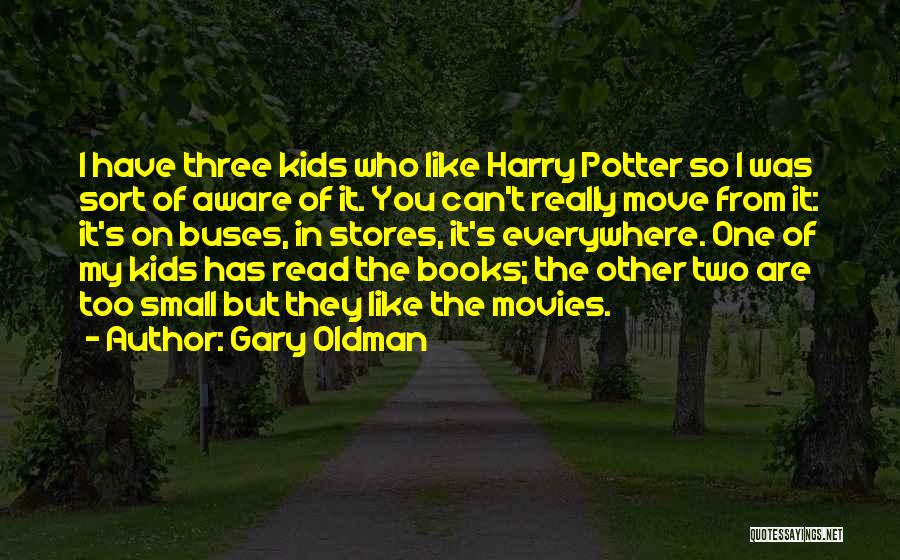 Gary Oldman Quotes 1914230
